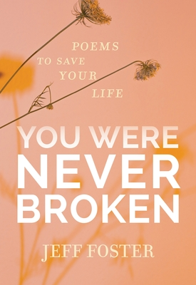 You Were Never Broken: Poems to Save Your Life Cover Image