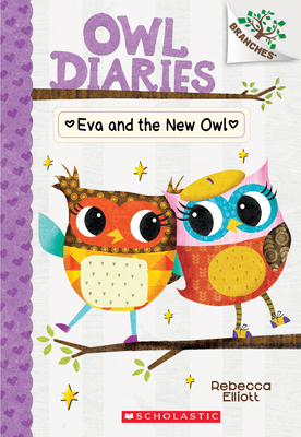 Eva and the New Owl: A Branches Book (Owl Diaries #4) Cover Image