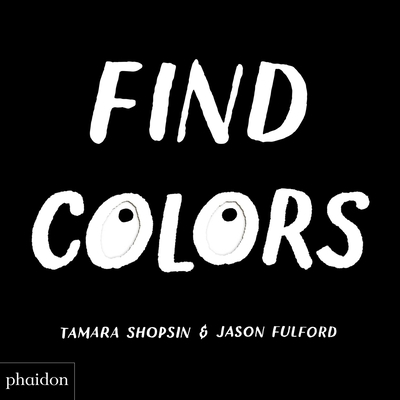 Find Colors: Published in association with the Whitney Museum of American Art Cover Image