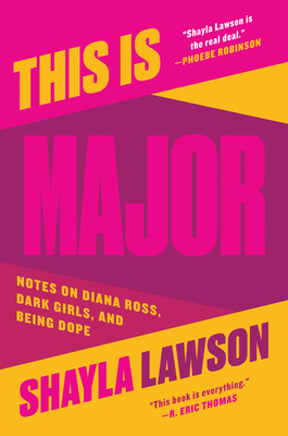This Is Major: Notes on Diana Ross, Dark Girls, and Being Dope Cover Image