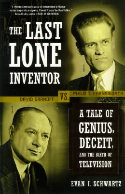 The Last Lone Inventor: A Tale of Genius, Deceit, and the Birth of Television Cover Image