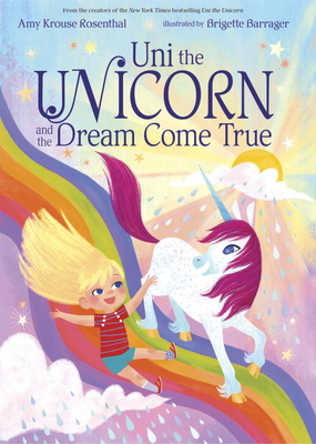 Uni the Unicorn and the Dream Come True Cover Image