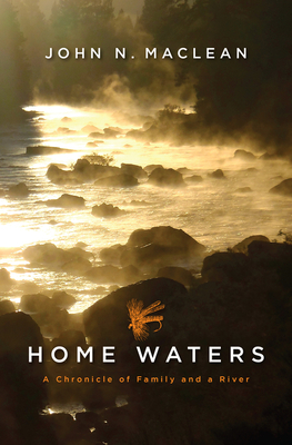 Home Waters: A Chronicle of Family and a River Cover Image