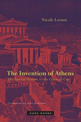 The Invention of Athens: The Funeral Oration in the Classical City Cover Image