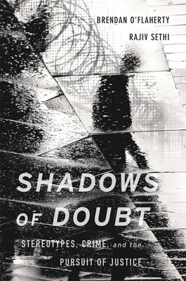 Shadows of Doubt: Stereotypes, Crime, and the Pursuit of Justice Cover Image