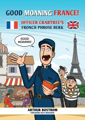 Good Moaning France: Officer Crabtree's Fronch Phrose Berk Cover Image