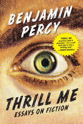 Thrill Me: Essays on Fiction Cover Image