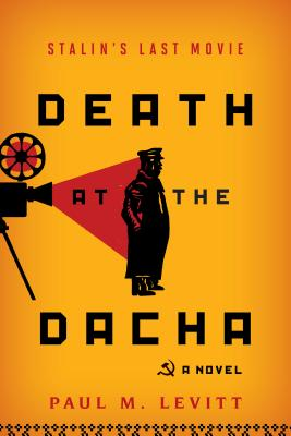 Death at the Dacha: Stalin's Last Movie, a Novel Cover Image