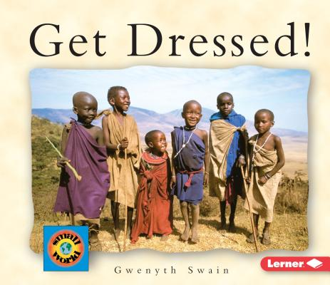 Get Dressed! (Small World (Lerner Publishing)) Cover Image