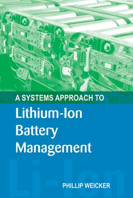 A Systems Approach to Lithium-Ion Battery Management (Artech House Power Engineering) Cover Image