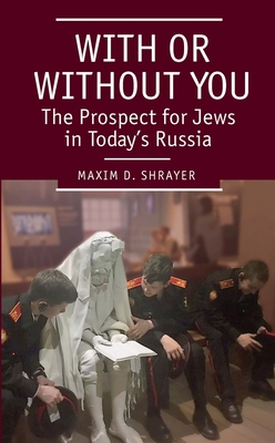 With or Without You: The Prospect for Jews in Today's Russia image_path