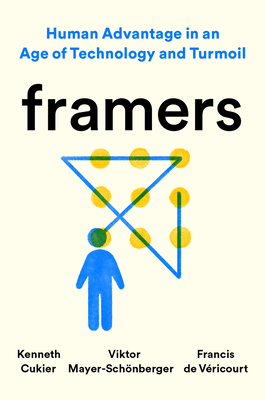 Framers: Human Advantage in an Age of Technology and Turmoil Cover Image