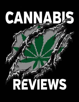Cannabis Reviews: Marijuana Strain Review Logbook for Medial and Recreational Use Cover Image