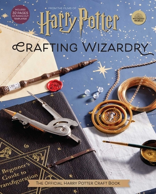 Harry Potter: Crafting Wizardry: The Official Harry Potter Craft Book Cover Image