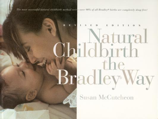 Natural Childbirth the Bradley Way: Revised Edition Cover Image