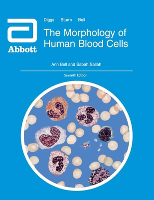 The Morphology of Human Blood Cells: Seventh Edition Cover Image