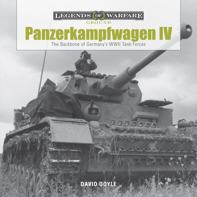 Panzerkampfwagen IV: The Backbone of Germany's WWII Tank Forces (Legends of Warfare: Ground #1) Cover Image