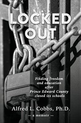 Locked Out: Finding freedom and education after Prince Edward County closed its schools Cover Image