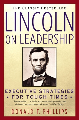 Lincoln on Leadership: Executive Strategies for Tough Times Cover Image