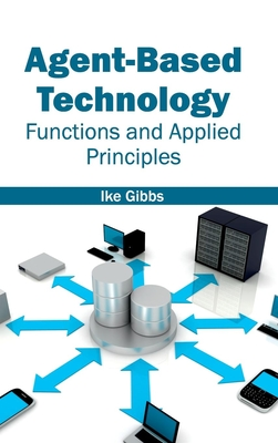 Agent-Based Technology: Functions and Applied Principles Cover Image