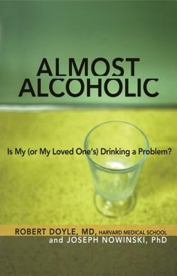 Almost Alcoholic: Is My (or My Loved One's) Drinking a Problem? (The Almost Effect) Cover Image