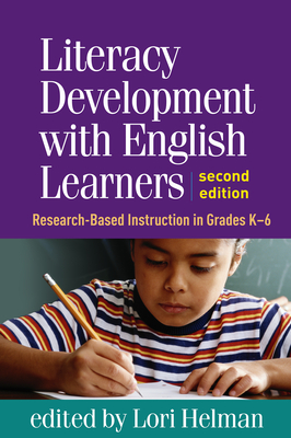 Literacy Development with English Learners, Second Edition: Research-Based Instruction in Grades K-6 Cover Image
