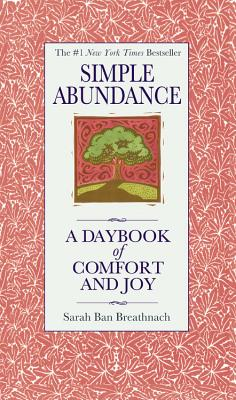 Simple Abundance: A Daybook of Comfort of Joy Cover Image
