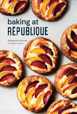 Baking at République: Masterful Techniques and Recipes Cover Image