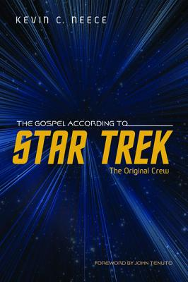 The Gospel According to Star Trek: The Original Crew Cover Image
