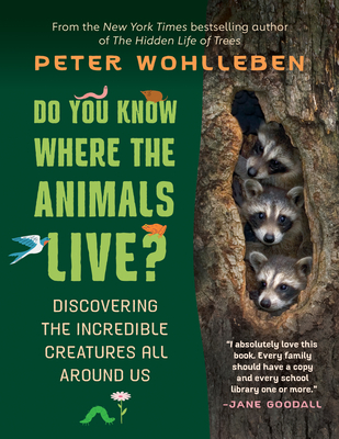 Do You Know Where the Animals Live?: Discovering the Incredible Creatures All Around Us Cover Image