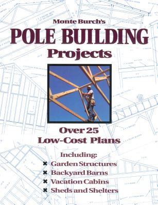 Monte Burch's Pole Building Projects Cover