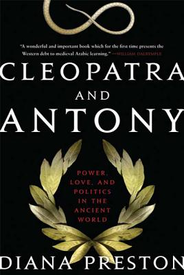 Cleopatra and Antony: Power, Love, and Politics in the Ancient World Cover Image