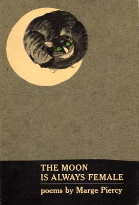 The Moon Is Always Female: Poems Cover Image