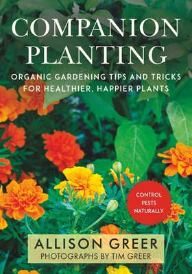 Companion Planting: Organic Gardening Tips and Tricks for Healthier, Happier Plants Cover Image
