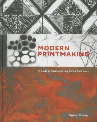 Modern Printmaking: A Guide to Traditional and Digital Techniques Cover Image