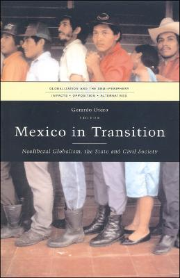Mexico in Transition: Neoliberal Globalism, the State and Civil Society Cover Image