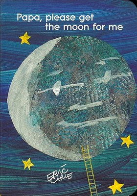 Papa, Please Get the Moon for Me (The World of Eric Carle) Cover Image