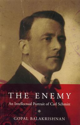 The Enemy: An Intellectual Portrait of Carl Schmitt Cover Image