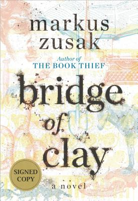 Bridge of Clay (Signed Edition) Cover Image