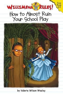 Willimena Rules!: How to (Almost) Ruin Your School Play - Book #4 Cover Image