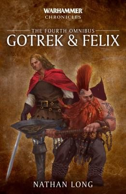 Gotrek and Felix: The Fourth Omnibus (Warhammer Chronicles) Cover Image