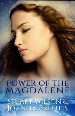 Power of the Magdalene: The Hidden Story of the Women Disciples Cover Image