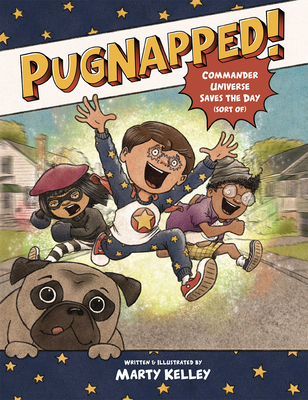 Pugnapped!: Commander Universe Saves the Day (Sort Of) Cover Image