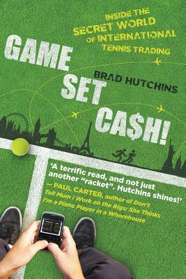 Game, Set, Cash!: Inside the Secret World of International Tennis Trading Cover Image