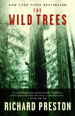 The Wild Trees: A Story of Passion and Daring Richard Preston, Random House, $17,