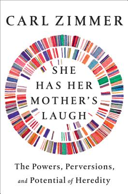 She Has Her Mother's Laugh: The Powers, Perversions, and Potential of Heredity Cover Image