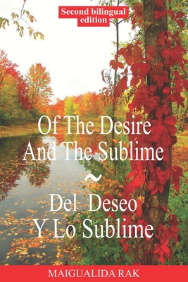 Of The Desire And The Sublime Del Deseo Y Lo Sublime Bilingual Edition: English and Spanish Edition Cover Image