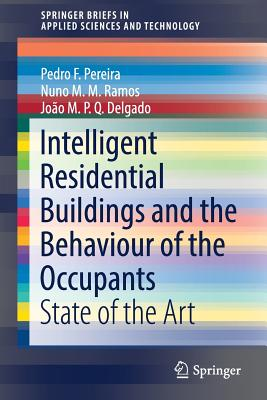 Intelligent Residential Buildings and the Behaviour of the Occupants: State of the Art (Springerbriefs in Applied Sciences and Technology) Cover Image