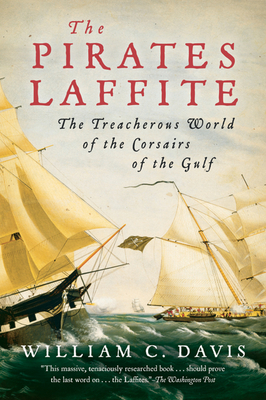 The Pirates Laffite: The Treacherous World of the Corsairs of the Gulf Cover Image