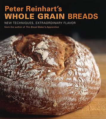 Peter Reinhart's Whole Grain Breads Cover